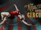 The Amazing American Circus has been delayed to August
